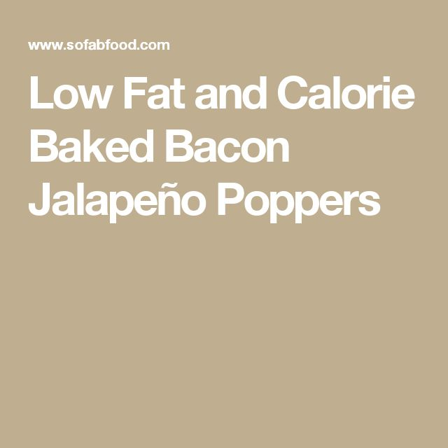 Low Fat and Calorie Baked Bacon Jalapeño Poppers