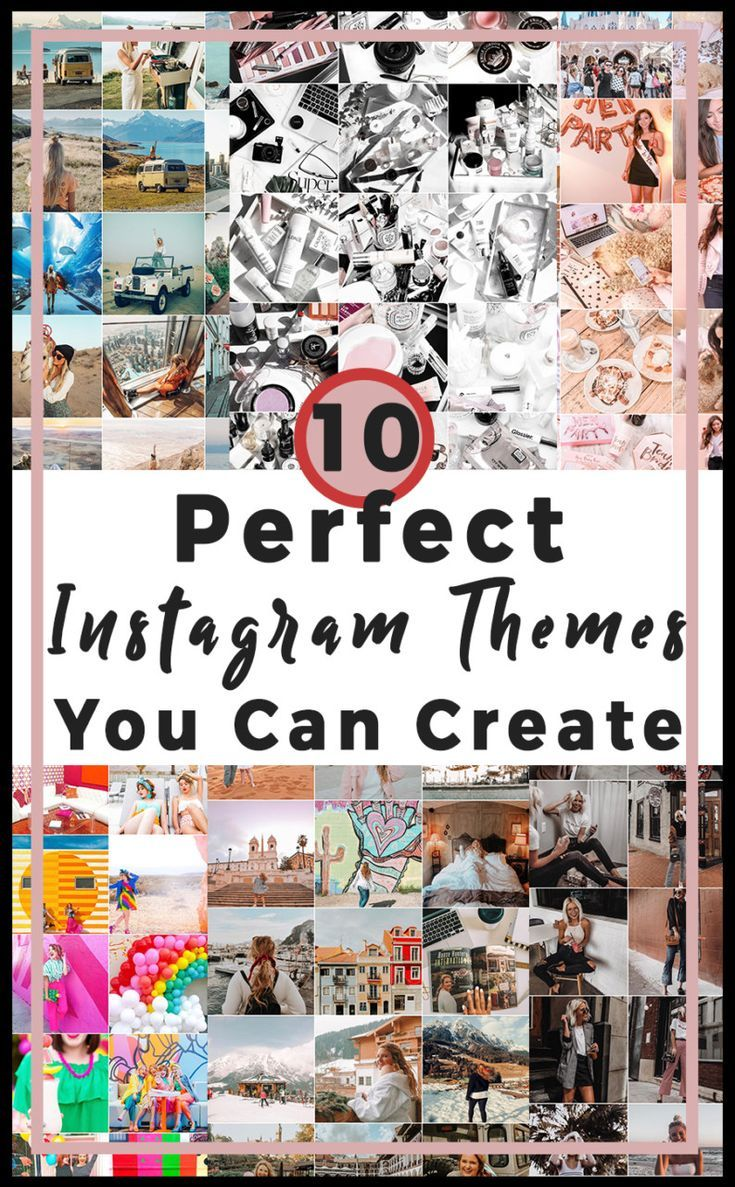 10 Perfect Instagram Theme Ideas You Can Create | Instagram feed ideas | Learn how to easily create a beautiful and cohesive Instagram feed with these ideas | Instagram aesthetic | Instagram filters #instagram #instagramfeed #instagramfilters #instagramtheme #theme
