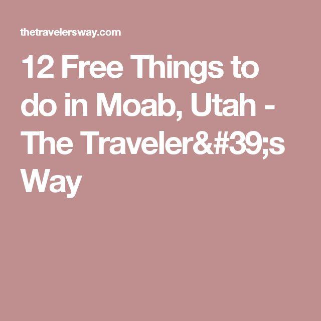 12 Free Things to do in Moab, Utah - The Traveler's Way