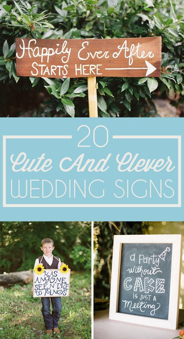 Your wedding decorations say something about you as a couple and set the tone for the day's celebrations. So why not let a festive sign do the talking for you? Below are 20 wedding signs — some silly, others sincere — that will add some personality to your big day.
