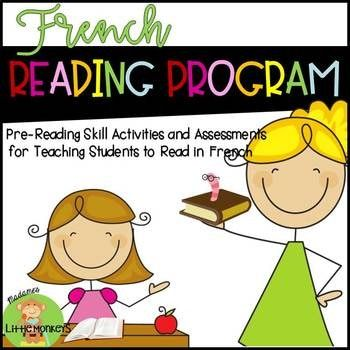 Learn to Read in French: A Compilation of Pre-Reading Skill Games, Worksheets, and Assessment Tools This unit is an excellent resource for educators who are teaching young students that are pre-readers or early readers in French Immersion or Core French classrooms.