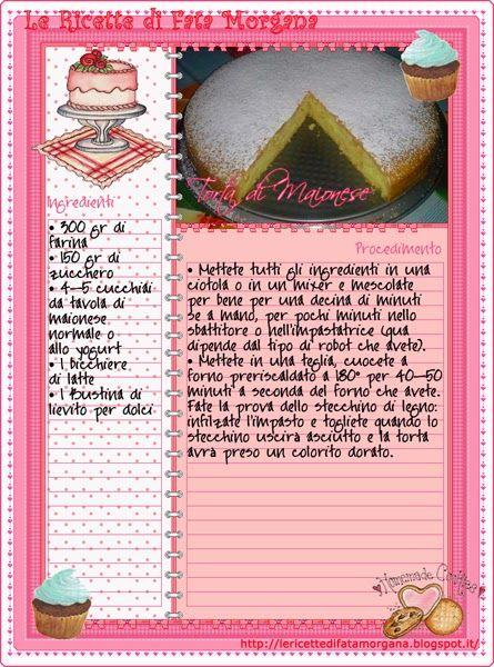 """Le Ricette di Fata Morgana: Torta di Maionese. Una torta? Sì. Dolce? Ovvio? Con la """"maioneseeeee""""??? !!! Da provare!!!!!"""