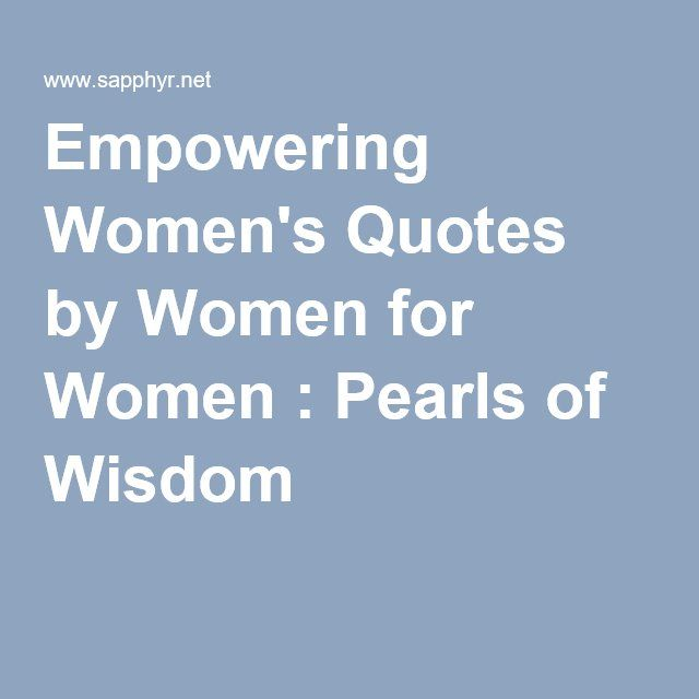 Empowering Women's Quotes by Women for Women : Pearls of Wisdom