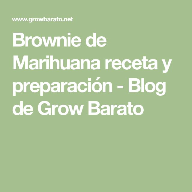 Brownie de Marihuana receta y preparación - Blog de Grow Barato