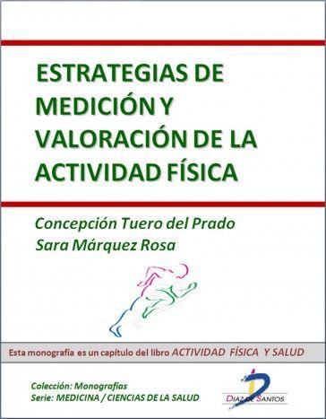 Estrategias de medición y valoración de la actividad física http://www.todostusebooks.es/estrategias-de-medicion-y-valoracion-de-la-actividad-fisica.html