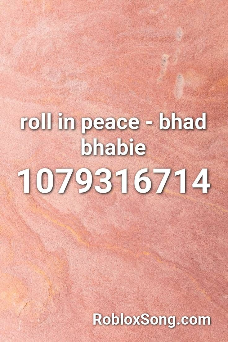 Roll In Peace Bhad Bhabie Roblox Id Roblox Music Codes In 2020