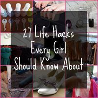 """27 Life Hacks Every Girl Should Know About."" This is actually some of the most useful information I've ever found on this site"