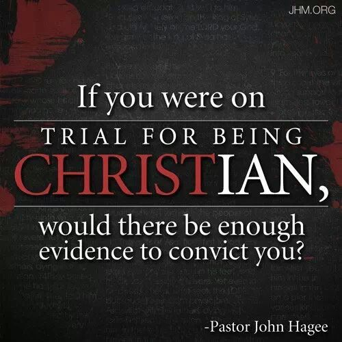 If you were on trial for being Christian, would there be enough evidence to convict you?