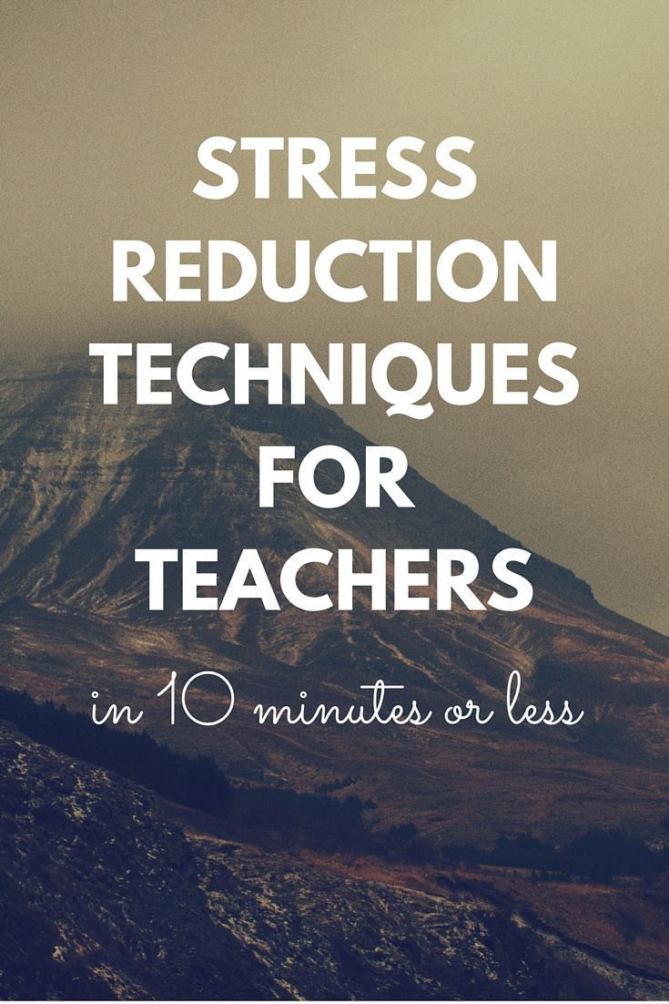 Stress Reduction Techniques for Teachers (in 10 Minutes or Less) | TeacherPop,org