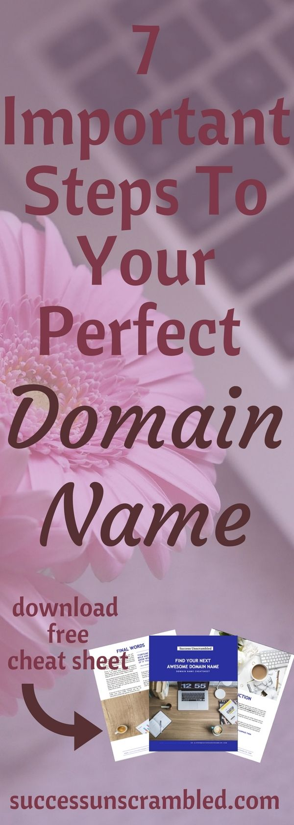 Finding your next domain name can be a challenge especially when you have a great idea for a domain name only to realise that it is already taken.  In the article 7 Important Steps To Your Perfect Domain Name you will be able to come up with 5-10 perfect names that you can choose from especially if you follow the advice.  I have supplied a helpful cheatsheet that you can use as frequently as needed. Happy domain name hunting. #domainname  #startups #entrepreneur  #bloggingtips