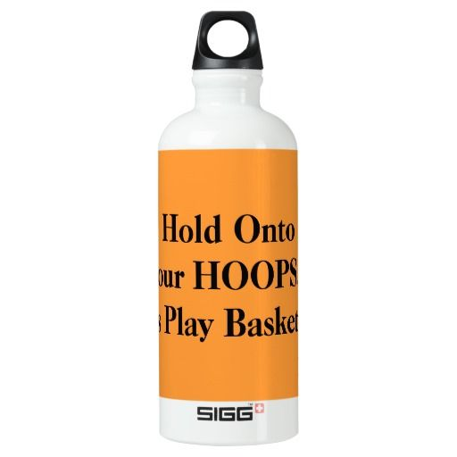 """""""Hold Onto Your Hoops...Let's Play Basketball"""" Original Slogan.  Humorous orange white Basketball one-of-a-kind saying custom SIGG Traveller 0.6L Bottles 100% BPA free.  Thirst your quench in style!  Can change Orange White background colors to match your favorite teams colors, if you wish.  ORDER 1-500 Bottles Personalized for your Personal Use, Coaches, Teams or Stores.  Original Slogan text saying & Graphic Design © TamiraZDesigns via:  www.zazzle.com/tamirazdesigns*"""