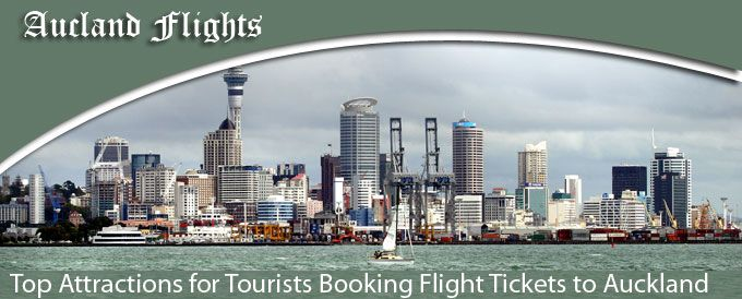 Top Attractions for Tourists Booking Flight Tickets to Auckland