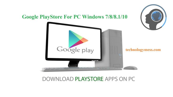 Download Google Play Store For Pc Windows 7 8 8 1 10 Google Play Store Google App Store Play Store App