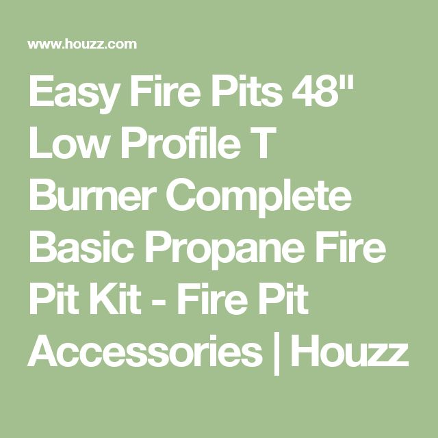 """Easy Fire Pits 48"""" Low Profile T Burner Complete Basic Propane Fire Pit Kit - Fire Pit Accessories 