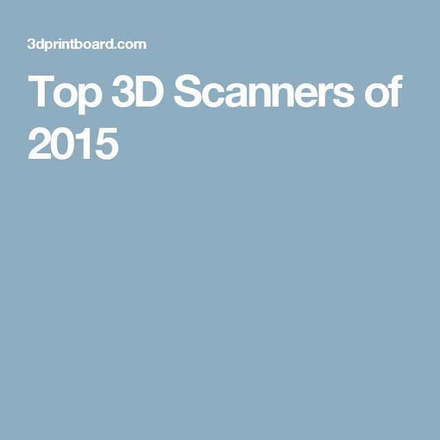 Top 3D Scanners of 2015