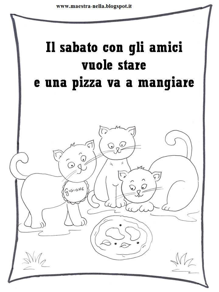 La settimana del gatto Gigione     Il LUNEDI'gli va una bistecca   il MARTEDI' una bella polpetta   il MERCOLEDI' è ancora affamato e mang...