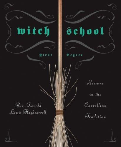 Witch School First Degree by Donald Lewis-Highcorell BWITSCH1