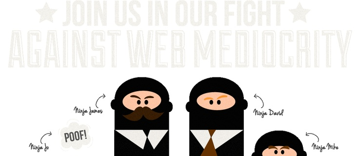 Join us in our fight against web mediocrity