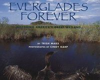 (S) Everglades Forever: Restoring America's Great Wetland