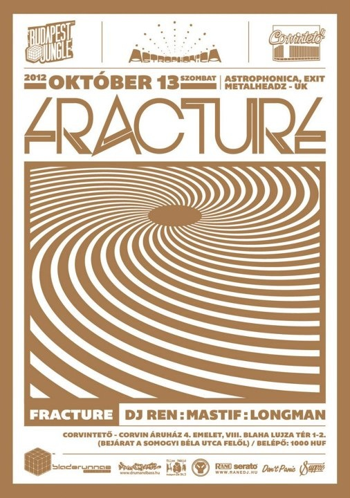 Budapest Jungle pres. Fracture (Metalheadz, Astrophonica, Exit - UK) @ Corvintető 2012.okt.13. https://www.facebook.com/events/435551219824001/
