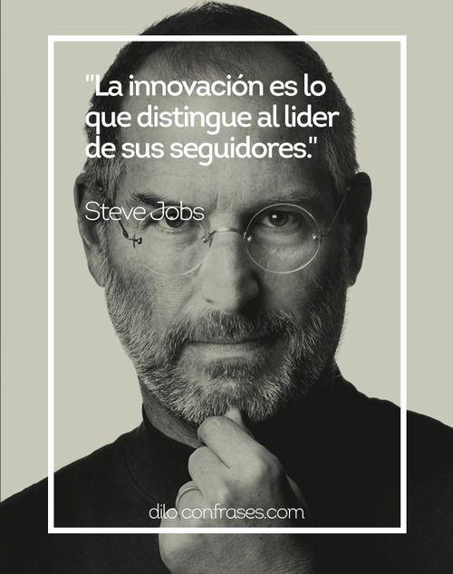 La innovación es lo que distingue al líder de sus seguidores - Steve Jobs