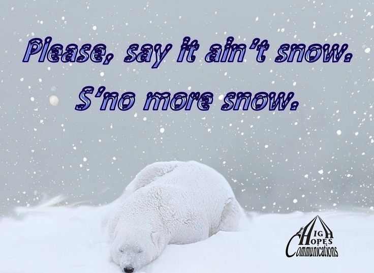 Say it ain't snow. www.highhopescommunications.ca