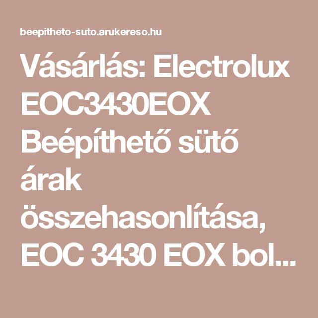 Vásárlás: Electrolux EOC3430EOX Beépíthető sütő árak összehasonlítása, EOC 3430 EOX boltok
