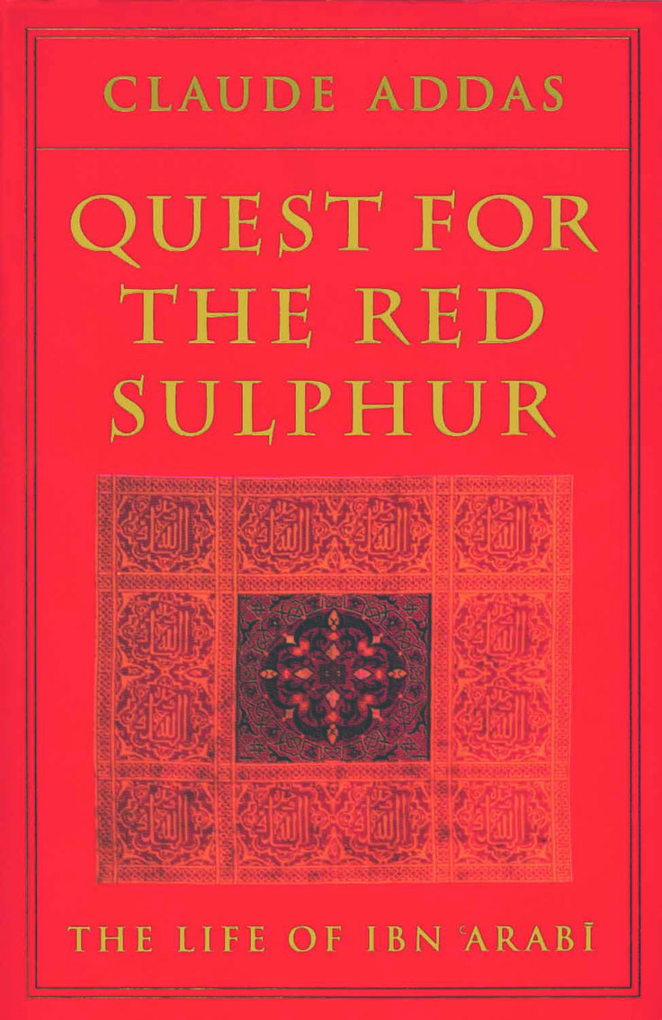 'Quest for the Red Sulphur: The Life of Ibn 'Arabi' is undoubtedly a landmark in Ibn 'Arabi studies. Until the publication of this book, anyone who wanted to learn about the life of Ibn 'Arabi has had little choice of material to work from. This major study by Claude Addas is based on a detailed analysis of a whole range of Ibn 'Arabi's own writings as well as a vast amount of secondary literature in both Arabic and Persian.