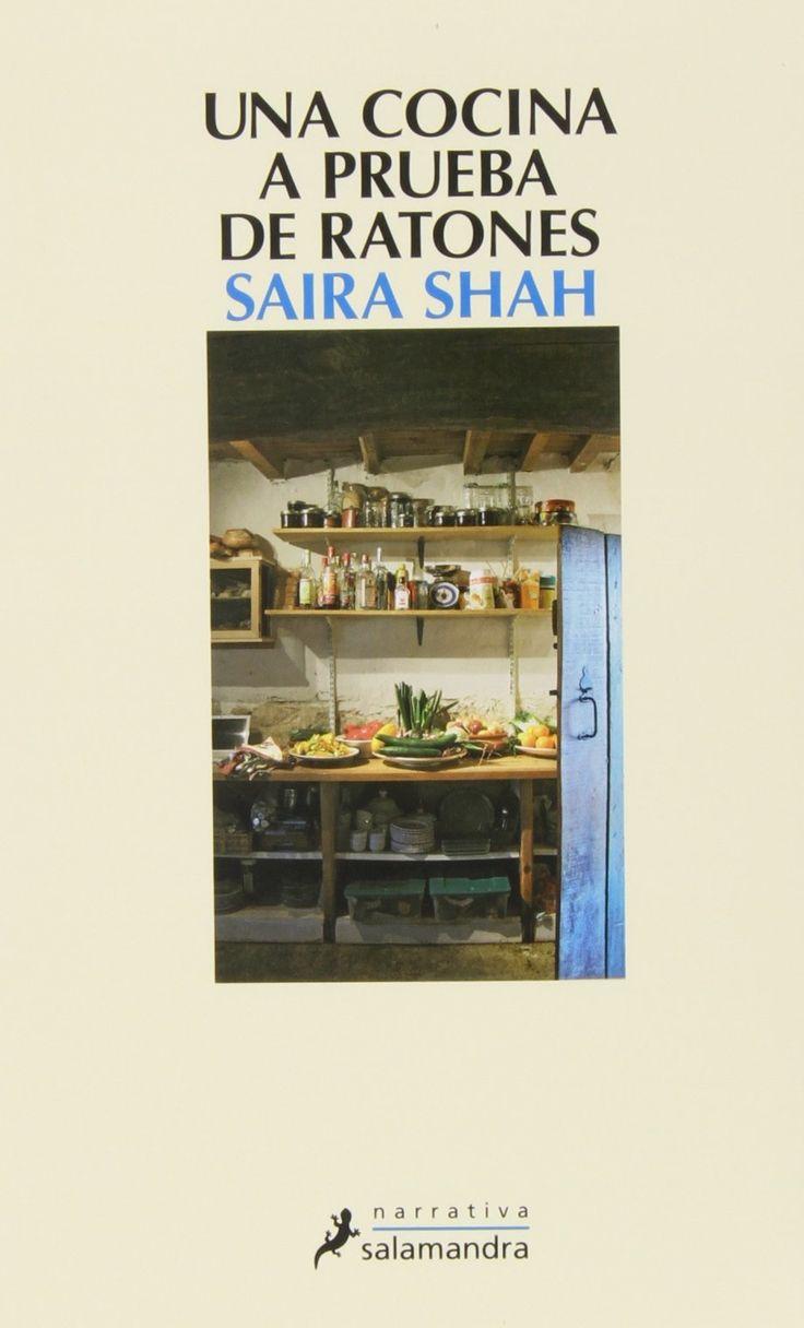 Una Cocina a prueba de ratones / Saira Shah ; traducción del inglés de Patricia…