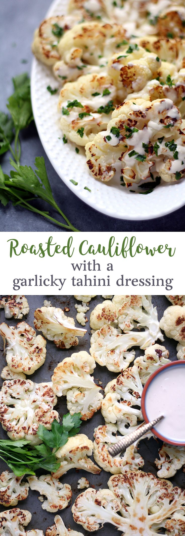 Roasted Caulliflower with a Lemon Garlic Tahini Sauce