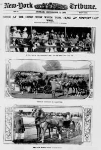 """The New-York Tribune, newspaper cover article - September 09, c.1906. Illustrations/article captioned: """"Scenes At The Horse Show Which Took Place At Newport Last Week"""". America's Gilded Age society members, attending a horse show in Newport, Rhode Island, including Reginald Vanderbilt in competition at the show, and the Vanderbilt and Lehr families observation 'boxes'. ~ {cwlyons} ~ (Image/collection: LOC)"""