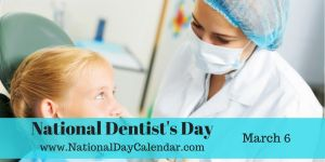 March 6, 2015 - National Dentist's Day