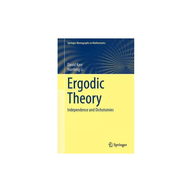 Ergodic Theory : Independence and Dichotomies (Hardcover) (David Kerr & Hanfeng Li)