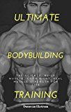Ultimate BodyBuilding Training: The Science Build Muscle Cook Right Real Muscle Strength for Life by Donovan  Ekstrom (Author) #Kindle US #NewRelease #Sports #eBook #ad