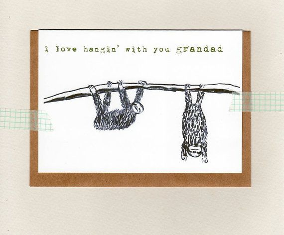 i love hangin' with you grandad . card . sloth . by ThePaisleyFive