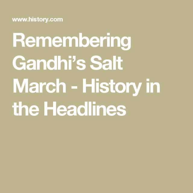 Remembering Gandhi's Salt March - History in the Headlines