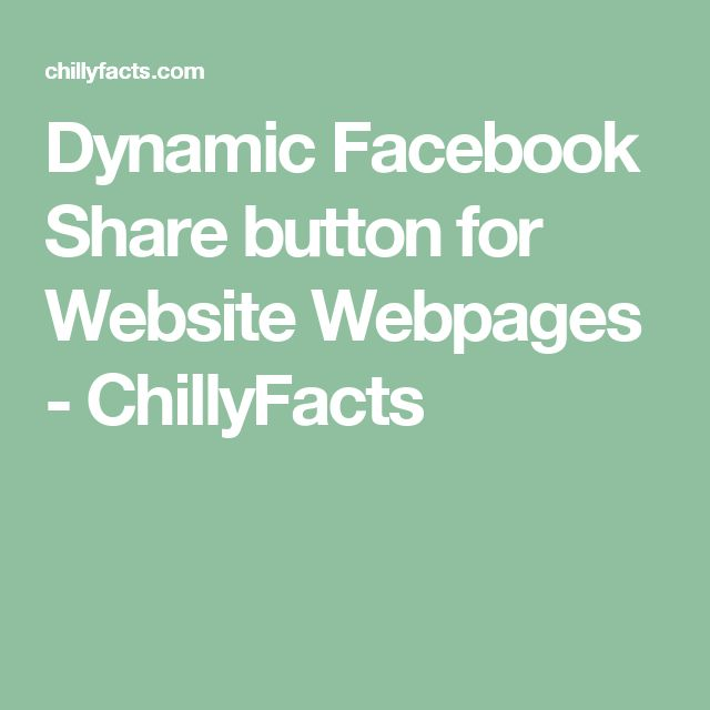 Dynamic Facebook Share button for Website Webpages - ChillyFacts #dynamic #facebook #share #button #website #webpage