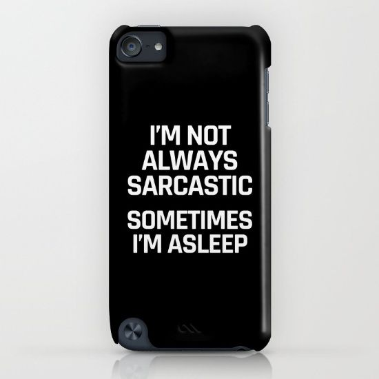I'm Not Always Sarcastic Sometimes I'm Asleep (Black and White) iPhone & iPod Case