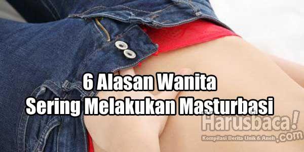 6 Alasan Mengapa Wanita Sering Melakukan Masturbasi