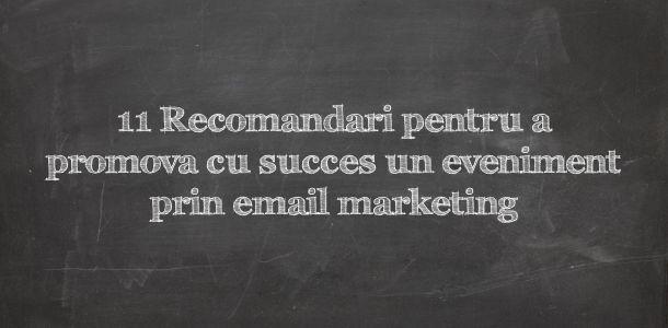 11 Recomandari pentru a promova cu succes un eveniment prin email marketing