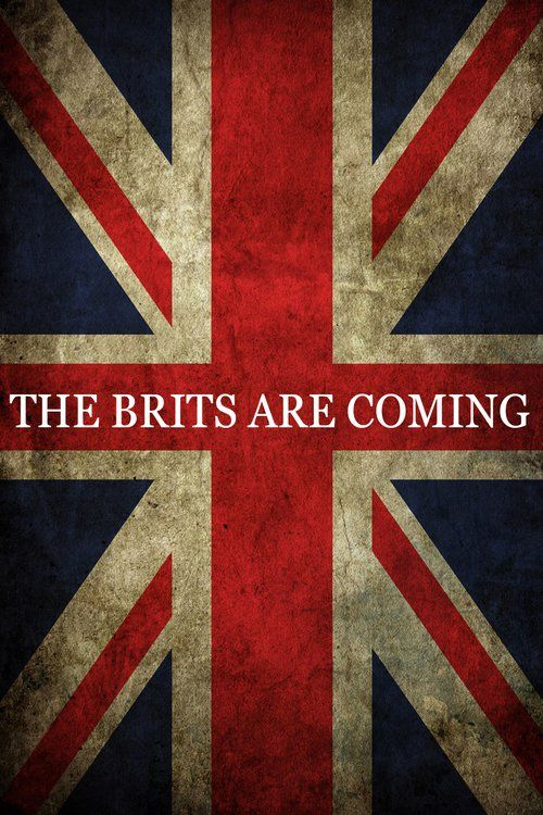 Watch The Brits Are Coming (2017) Full Movie HD Free Download