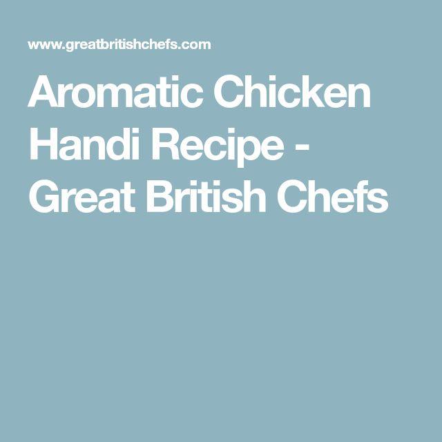 Aromatic Chicken Handi Recipe - Great British Chefs