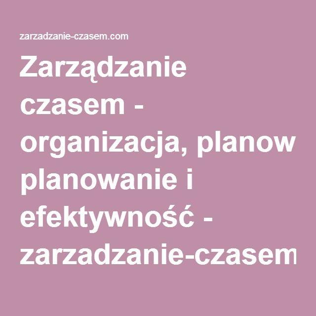 Zarządzanie czasem - organizacja, planowanie i efektywność - zarzadzanie-czasem.com