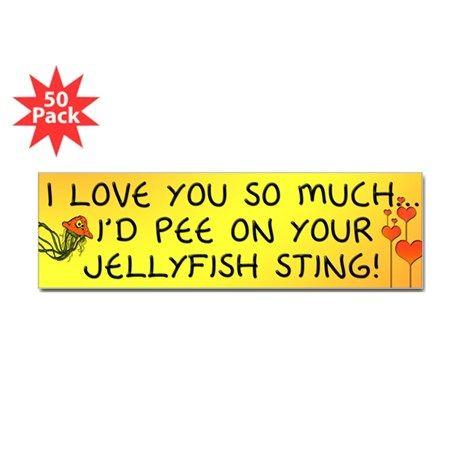 Pee on Your Jellyfish Sting Bumper Sticker (50 pk) on CafePress.com