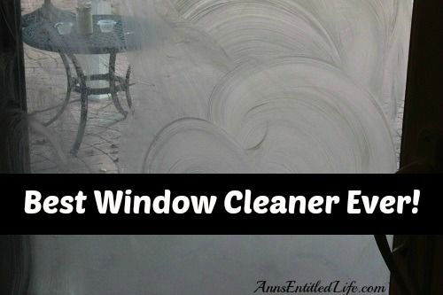 Best Window Cleaner Ever! - and what the best is today! http://www.annsentitledlife.com/anns-life/best-window-cleaner-ever/  #householdtips #windowcleaner