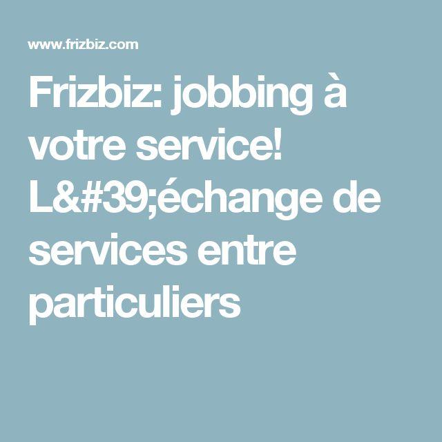 Frizbiz: jobbing à votre service! L'échange de services entre particuliers