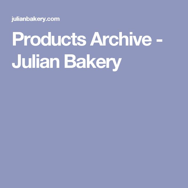 Products Archive - Julian Bakery