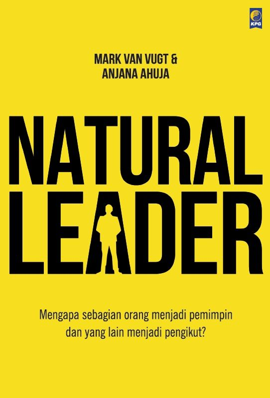 Natural Leader by Mark Van Vugt & Anjana Ahuja. Published on 23 March 2015!