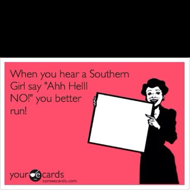 So true: Giggle, Southern Belle, Truth, Watch, Card