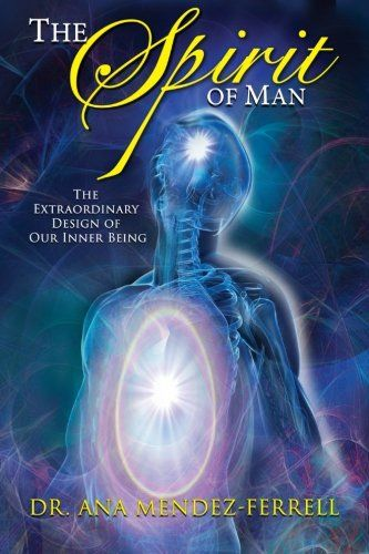 The Spirit of Man by Dr Ana Mendez Ferrell